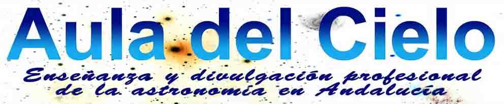AULA DEL CIELO. Enseñanza y divulgación profesional de la astronomía en Andalucía